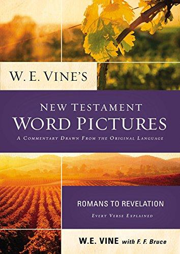 W. E. Vine's New Testament Word Pictures: Romans to Revelation