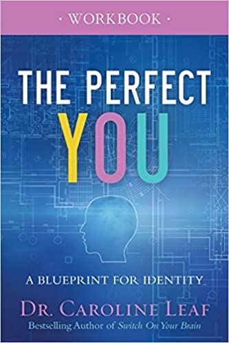 The perfect you workbook a blueprint for identity dr caroline the perfect you workbook a blueprint for identity dr caroline leaf 9780801077975 amazon books malvernweather Images