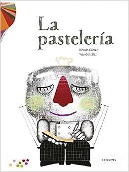 La pastelería (Spanish Edition) (Spanish) Hardcover – July 30, 2018
