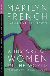 From Eve to Dawn, A History of Women in the World, Volume IV: Revolutions and Struggles for Justice in the 20th Century: 4