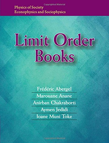 Limit Order Books (Physics of Society: Econophysics and Sociophysics) by Abergel Frederic