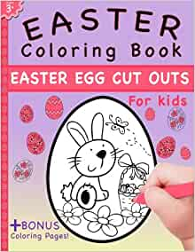 Easter Coloring Book: Easter Egg Cut Outs For Kids and Coloring ...