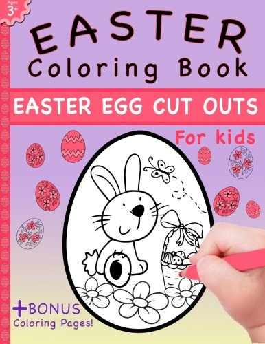 Easter Coloring Book: Easter Egg Cut Outs For Kids and Coloring Pages ()