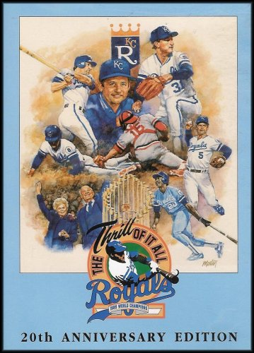 (Kansas City Royals: The Thrill of It All (Road to the 1985 World Series Championship, Including Interviews) [Special 20th Anniversary Edition])