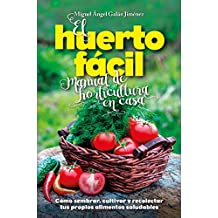 El huerto facil. Manual de horticultura en casa (Spanish Edition)