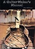 A Guitar Maker's Manual, Jim Williams, 0958907501
