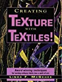 img - for Creating Texture with Textiles! by Linda McGehee (1998-10-03) book / textbook / text book