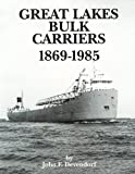 Great Lakes Bulk Carriers, 1869-1985, John F. Devendorf, 1889043036