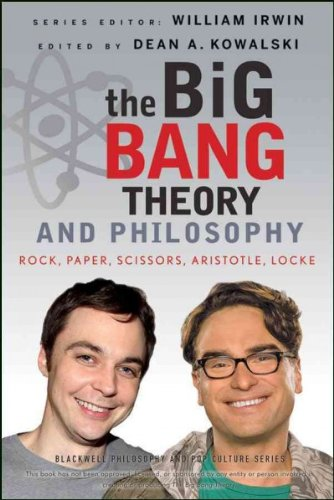 Read Online [ { THE BIG BANG THEORY AND PHILOSOPHY: ROCK, PAPER, SCISSORS, ARISTOTLE, LOCKE (BLACKWELL PHILOSOPHY & POP CULTURE (PAPERBACK)) } ] by Kowalski, Dean A (AUTHOR) May-08-2012 [ Paperback ] pdf epub