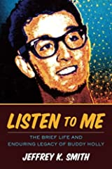 Listen to Me: The Brief Life and Enduring Legacy of Buddy Holly Paperback