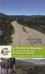Le chemin de Stevenson, sur les pas de l'écrivain du Velay aux Cévennes : Le Puy-en-Velay, Langogne, Mont Lozère, Florac, Saint-Jean-du-Gard