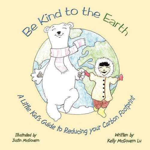 Download Be Kind to the Earth: A Little Kid's Guide to Reducing your Carbon Footprint pdf