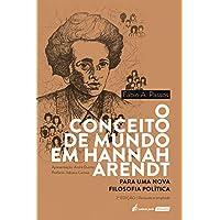Conceito De Mundo Em Hannah Arendt, O - 2ª Ed. - 2020