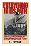 Everything in Its Path : Destruction of Community in the Buffalo Creek Flood, Erikson, Kai T., 0671223674
