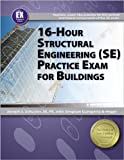 16-Hour Structural Engineering (SE) Practice Exam for Buildings, Schuster, Joseph S., 1591263883