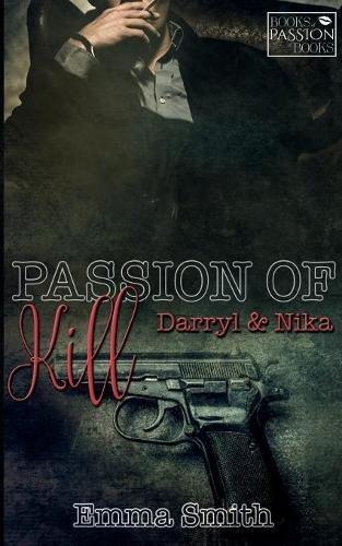 Passion of Kill: Darryl & Nika (Books of Passion)