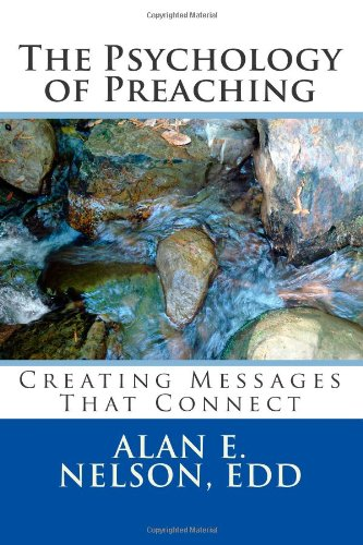Read Online The Psychology of Preaching: Creating Messages That Connect pdf epub