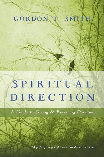 Giving Directions - Spiritual Direction: A Guide to Giving and Receiving Direction
