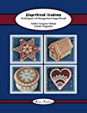 Gingerbread Academy: Techniques of Hungarian Gingerbread (Tunde's Creations) (Volume 3)