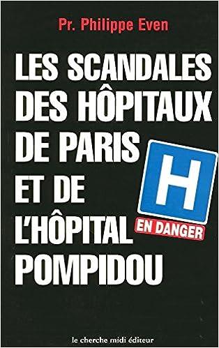 En ligne téléchargement gratuit Les Scandales des hôpitaux Paris et de l'hôpital Pompidou pdf ebook