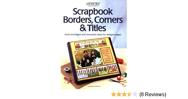 Scrapbook Borders Corners Titles Memory Makers Memory Makers