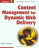 Content Management for Dynamic Web Delivery, JoAnn T. Hackos, 0471085863
