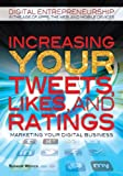 Increasing Your Tweets, Likes, and Ratings, Suzanne Weinick, 1448869285