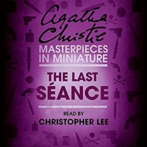 The Last Séance: An Agatha Christie Short Story Audiobook