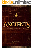 ANCIENTS of Sanatan Bharat: Epic Adventure of Shiva, the Destroyer of Tripura (Book 1 of ANCIENTS Series)
