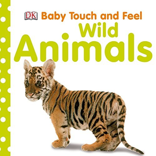 Wild Animals (Baby Touch and Feel) by DK (2009-06-01)
