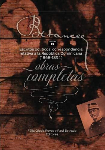 Read Online Ramon Emeterio Betances: Obras completas (Vol. IX): Escritos politicos: correspondencia relativa a la Republica Dominicana (1868-1894) (Volume 9) (Spanish Edition) PDF