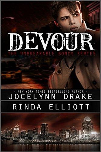 Devour (Unbreakable Bonds Series Book 4) by [Drake, Jocelynn, Elliott,
