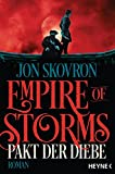 Empire of Storms - Pakt der Diebe: Roman (Empire of Storms-Reihe, Band 1)