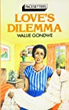 img - for Love's Dilemma (Pacesetter) by Walije Gondwe (1986-05-06) book / textbook / text book