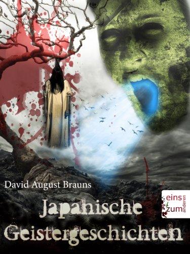Japanische Geistergeschichten - Unheimliche Gespenster-Sagen und Geister-Geschichten aus Japan (Illustrierte Ausgabe) (German Edition)