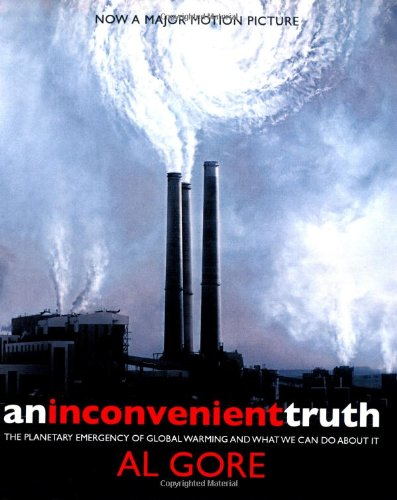 Read Online An Inconvenient Truth : The Planetary Emergency of Global Warming and What We Can Do about It ebook