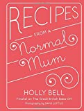By Holly Bell Recipes from a Normal Mum