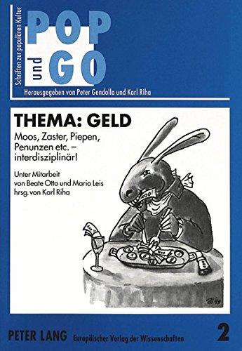 Thema: Geld: Moos, Zaster, Piepen, Penunzen etc. - interdisziplinär¿ (POP und GO) (German Edition) by Peter Lang GmbH, Internationaler Verlag der Wissenschaften