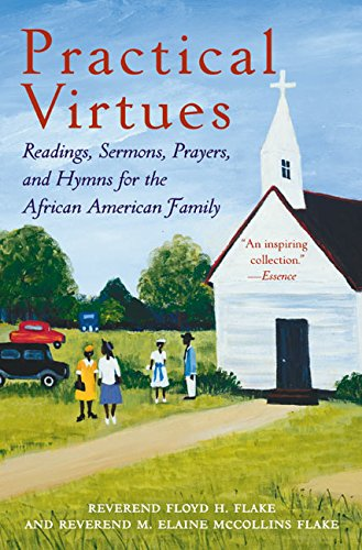 Search : Practical Virtues: Readings, Sermons, Prayers, and Hymns for the African American Family