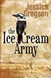 """The Ice Cream Army"" av Jessica Gregson"