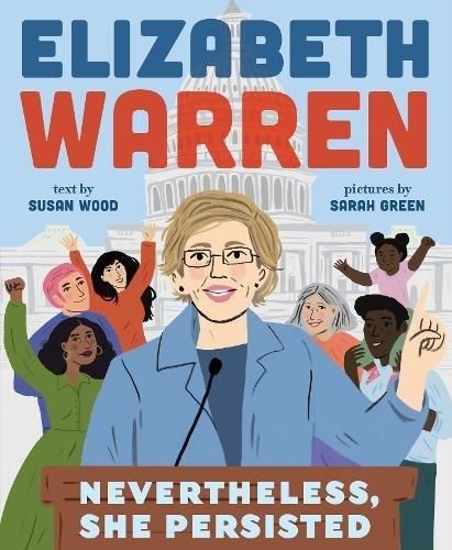 Elizabeth Warren: Nevertheless, She Persisted