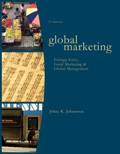 Global Marketing: Foreign Entry, Local Marketing, and Global Management ISBN-13 9780073381015