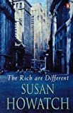 The Rich Are Different, Susan Howatch, 0449203255