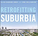 img - for Retrofitting Suburbia: Urban Design Solutions for Redesigning Suburbs by Ellen Dunham-Jones (2008-12-22) book / textbook / text book