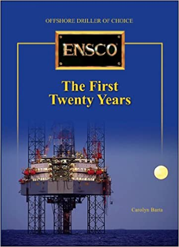 Book Ensco: The First Twenty Years: Offshore Driller of Choice