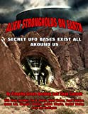 img - for Alien Strongholds on Earth: Secret UFO Bases Exist All Around Us book / textbook / text book