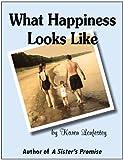 Kyпить What Happiness Looks Like (Sisters Series Book 2) на Amazon.com
