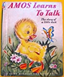 img - for Amos learns to talk: The story of a little duck (Rand McNally elf book) book / textbook / text book
