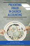 Preventing Fraud in Church Accounting: Common Problems and Practical Solutions that Church Leaders Can't Afford to Ignore