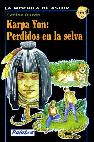 Karpa Yon: perdidos en la selva (Mochila de Astor) (Spanish Edition)